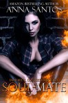 Soul-Mate (The Immortal Love Series Book 1) - Anna Santos, May Freighter, Lisa Davall