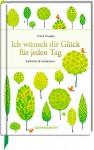 Ich wünsch dir Glück für jeden Tag: Gedichte & Gedanken (Edizione) - Hans Kruppa, Anne Mußenbrock