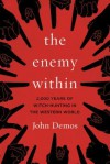 The Enemy Within: A Short History of Witch-Hunting - John Demos