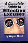 A Complete Guide to Effective Excuses - Wayne Allred