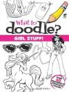 What to Doodle? Girl Stuff! - Chuck Whelon