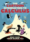 The Cartoon Introduction to Calculus - Grady Klein