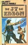Calamity spells trouble - J.T. Edson