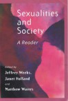 Sexualities and Society: A Reader - Janet Holland, Jeffrey Weeks