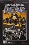 Guerra Totale 2. The Walking Dead. Vol 21. - aa.vv.