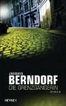 Die Grenzgängerin - Jacques Berndorf
