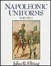 Napoleonic Uniforms - John Robert Elting, Herbert Knötel