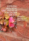 Linking Housing and Services for Older Adults: Obstacles, Options, and Opportunities (Journal of Housing for the Elderly Monographic Separated) - Jon Pynoos, Penny Hollander Feldman, Joann Ahrens