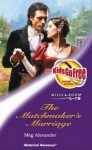 The Matchmaker's Marriage - Meg Alexander