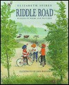 Riddle Road: Puzzles In Poems And Pictures - Elizabeth Spires
