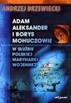 Adam, Aleksander i Borys Mohuczowie w służbie Polskiej Marynarki Wojennej - Andrzej Drzewiecki