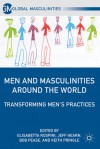 Men and Masculinities Around the World: Transforming Men's Practices - Keith Pringle, Jeff Hearn, Elisabetta Ruspini, Bob Pease