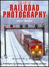 The Art of Railroad Photography: Techniques for Taking Dynamic Trackside Pictures - Gary J. Benson, Michael Emmerich