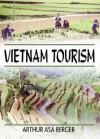 Vietnam Tourism - Arthur Asa Berger