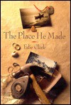 Place He Made, The - Edie Clark