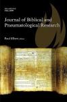 Journal of Biblical and Pneumatological Research, Volume 1 - Paul Elbert