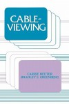 Cableviewing - Carrie Heeter, Bradley S. Greenberg