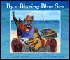 By a Blazing Blue Sea - S.T. Garne, Lori Lohstoeter