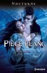 Piège blanc (Nocturne) - Vivi Anna