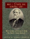 May I Quote You, General Lee?: Observations and Utterances of the South's Great Generals - Randall J. Bedwell