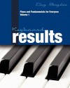 Keyboard Results: Piano and Fundamentals for Everyone - Volume 1 - Jay Snyder