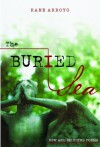 The Buried Sea: New and Selected Poems - Rane Arroyo, Luis Alberto Urrea
