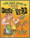 The Kid's Book of All Things Gross and Weird - Shauna Mooney Kawasaki