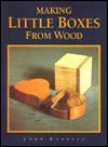 Making Little Boxes from Wood - John Bennett
