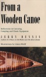 From a Wooden Canoe: Reflections on Canoeing, Camping, and Classic Equipment - Jerry Dennis, Glenn Wolff