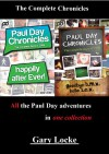 The Complete Chronicles (Paul Day Chronicles - the Laugh out Loud Comedy Series) Includes - Happily After Ever! and Goodbye B.M.X. Hello S.E.X. - Gary Locke