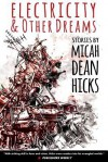 Electricity and Other Dreams - Micah Dean Hicks