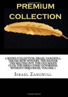 6 Books Collection: Israel Zangwill: The Big Bow Mystery, The Master, The Melting Pot, The Old Maid?s Club, The Serio-Comic Governess, Without Prejudices, Volume: 1 - Israel Zangwill