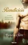 Rendición - Pamela Clare