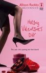 Hating Valentine's Day (Red Dress Ink Novels) - Allison Rushby