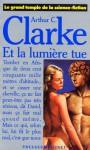 Et la lumière tue - Arthur C. Clarke