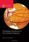 Routledge Handbook of the Chinese Diaspora (Routledge Handbooks) - Chee-Beng Tan