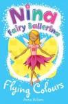 Nina Fairy Ballerina: Flying Colours (Nina Fairy Ballerina) - Anna Wilson