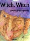 Witch, Witch ...: Please Come to My Party - Arden Druce, Pat Ludlow