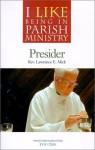 Presider - Lawrence E. Mick