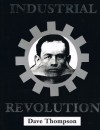 The Industrial Revolution (20th Anniversary Edition) - Dave Thompson