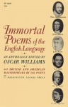 Immortal Poems of the English Language, British and American Poetry from Chaucer's Time to the Present Day - Oscar Williams (Editor)