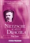 Nietzsche Against Dracula: Part Eight - Steven Prizeman
