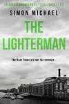 THE LIGHTERMAN: The Kray Twins are out for revenge... - Simon Michael