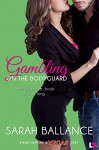 Gambling on the Bodyguard (What Happens in Vegas) - Sarah Ballance