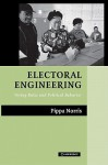 Electoral Engineering: Voting Rules and Political Behavior - Pippa Norris