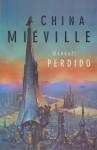 Nádraží Perdido (Svět Bas-Lagu, #1) - China Miéville, Milan Žáček