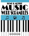 Song & Artist Music Word Scrambles: Unscramble the Letters to Form Popular Song Titles and Matching Singers or Bands - Carolyn Kivett, Chris McMullen