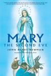 Mary: The Second Eve - John Henry Newman, Eileen Breen