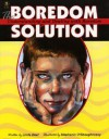 The Boredom Solution: Understanding and Dealing with Boredom - Linda Deal, Deal, Stephanie O'Shaughnessy