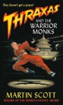 Thraxas and the Warrior Monks (Thraxas Novels) - Martin Scott
